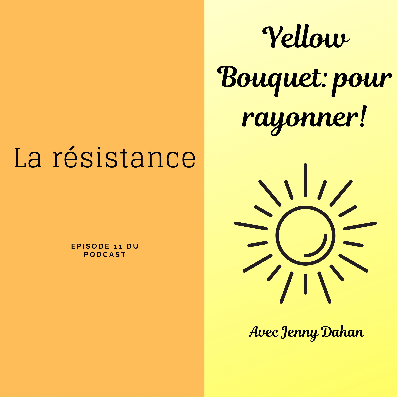 Yellow Bouquet: pour rayonner! épisode 011